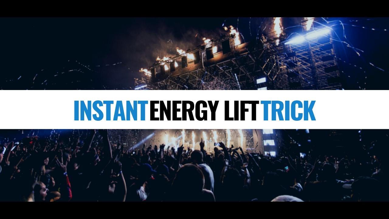 Instant Energy Lift Trick