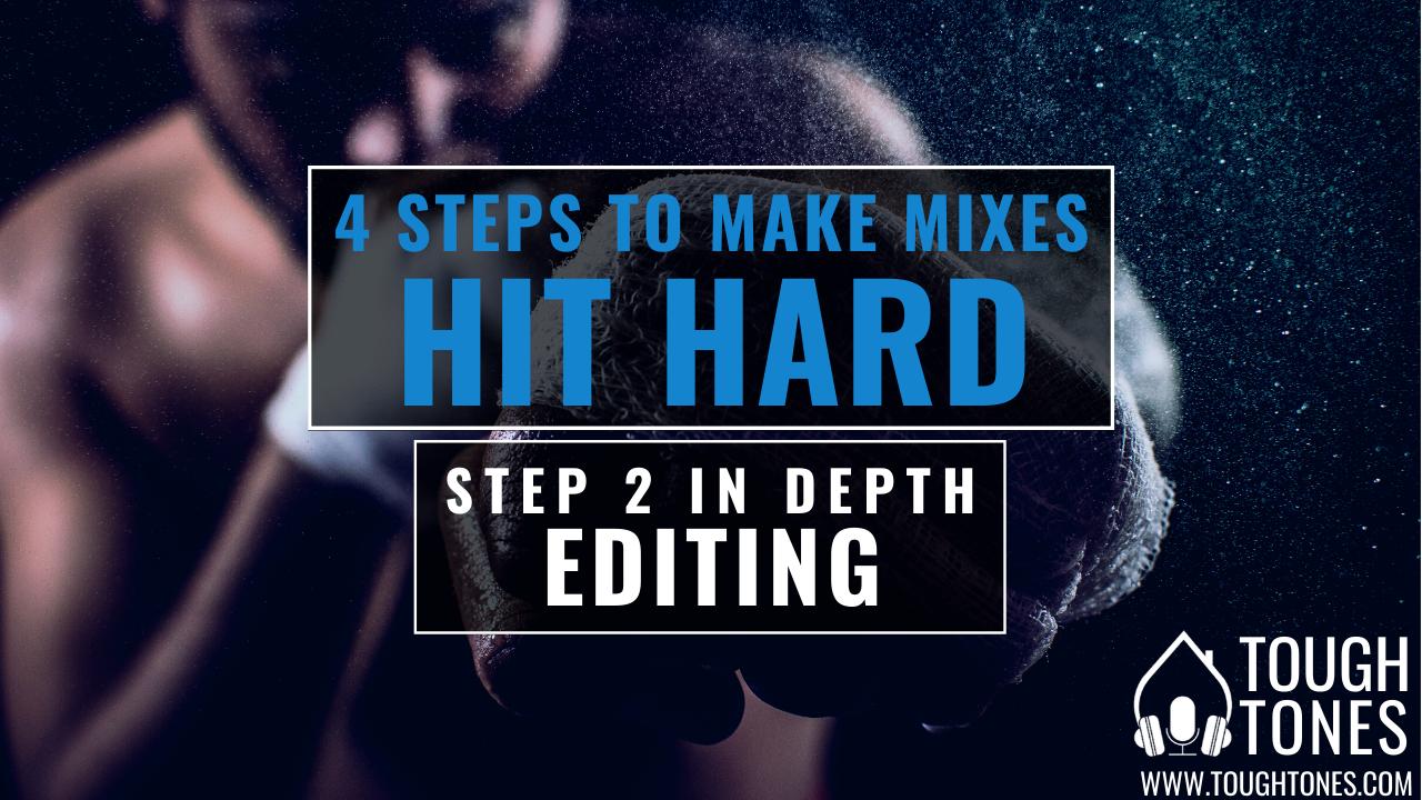 Hard-Hitting Mix Editing