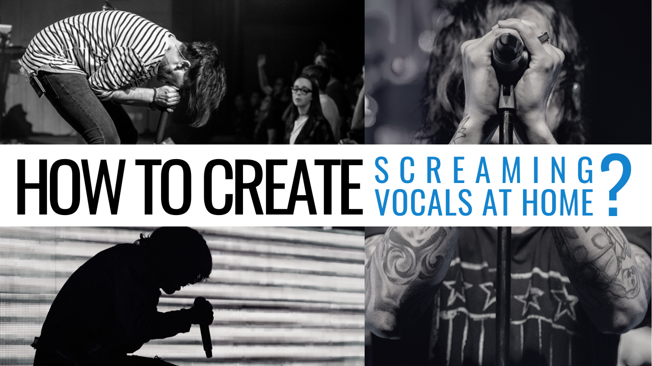 How to create screaming vocals at home