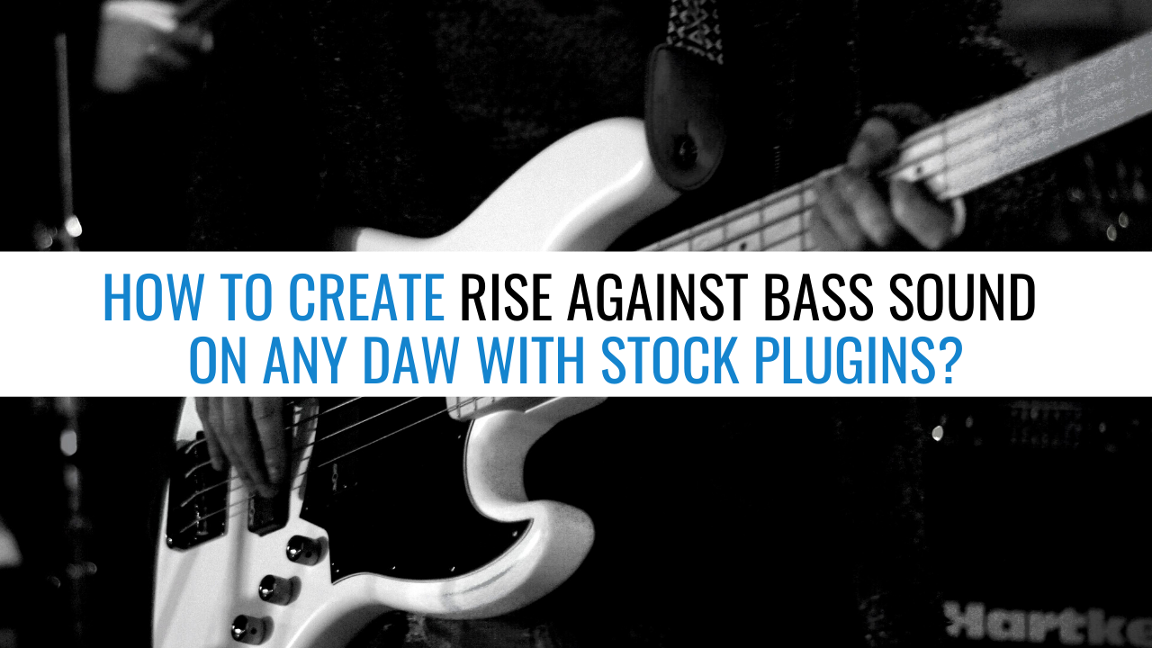 Rise Against Bass Tone on Any DAW