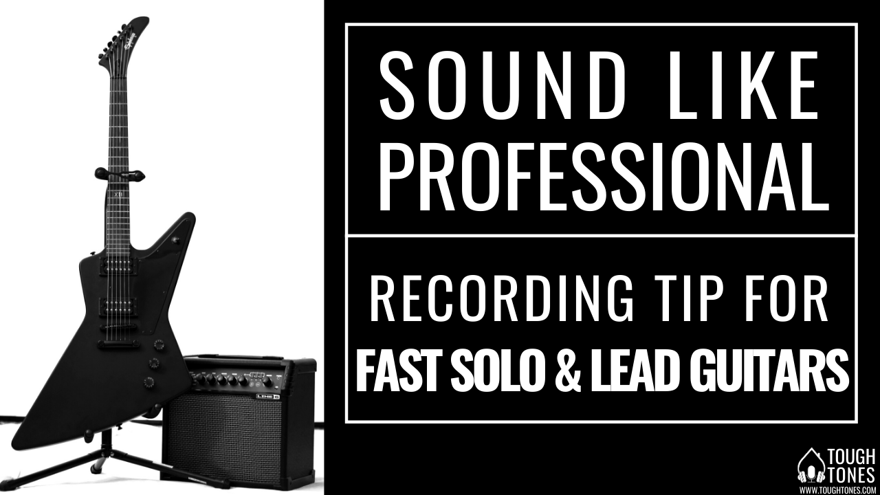 how to record fast lead and solo electric guitar (and sound like pro)
