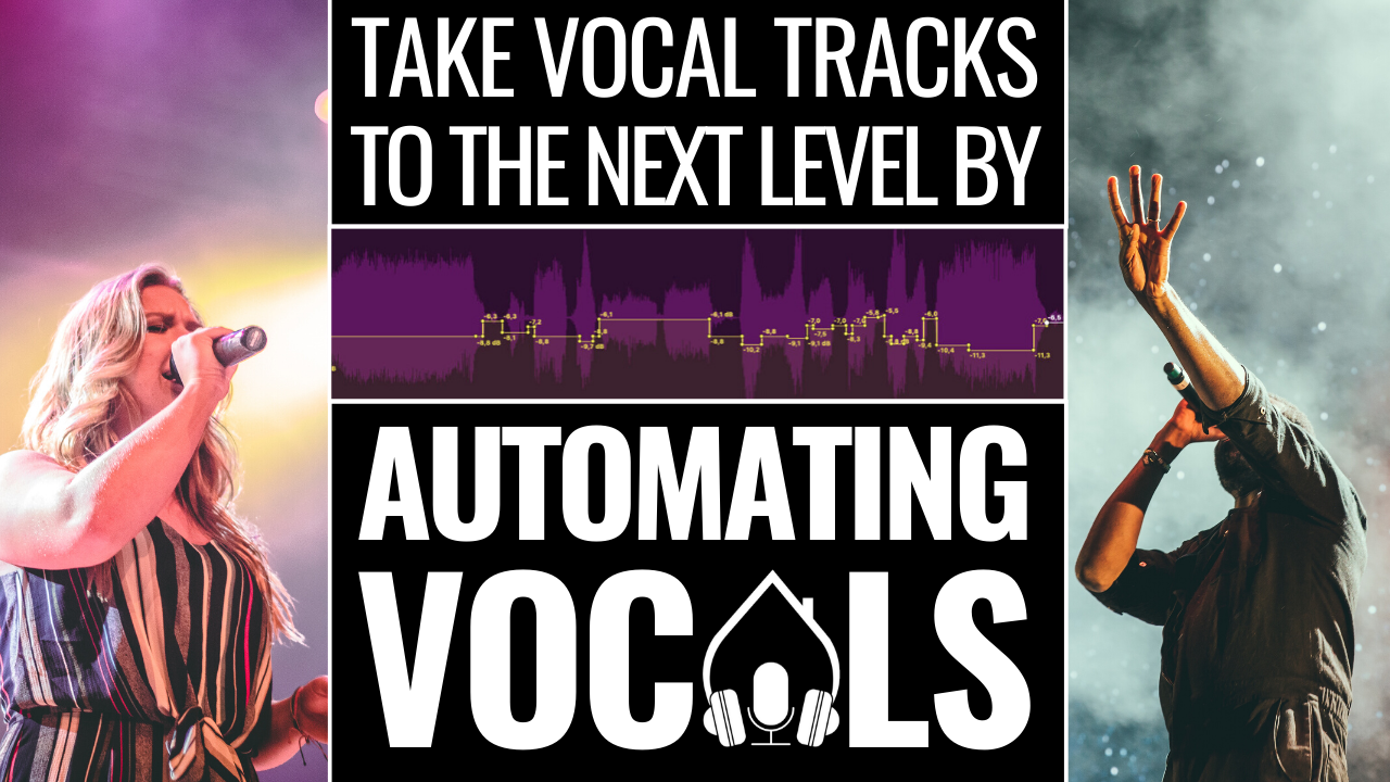 Automating Vocals take vocal tracks to the next level