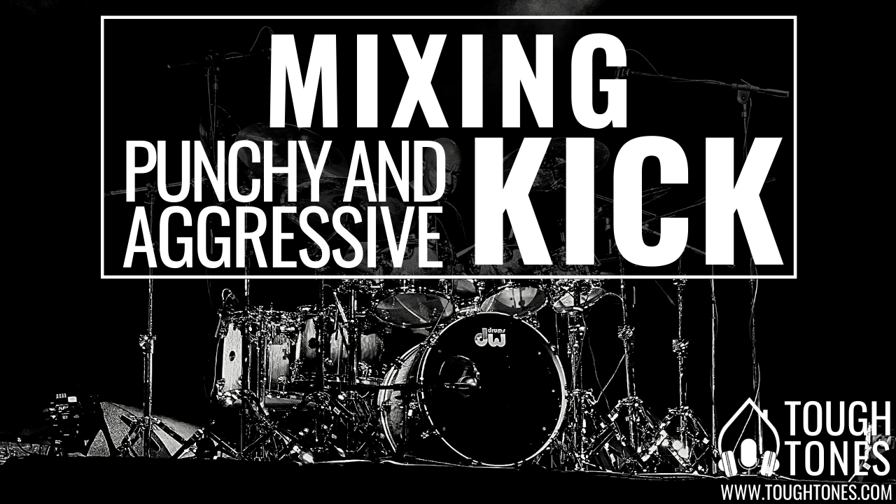 mixing punchy and aggressive kick drum