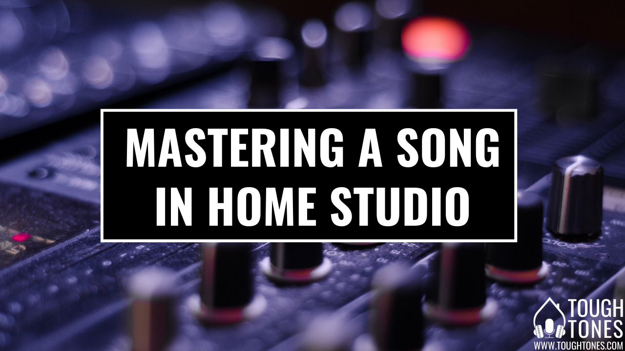 Mastering a song in home studio