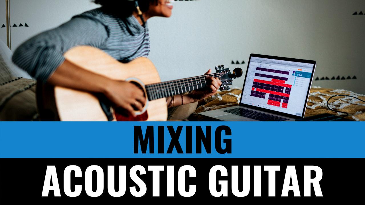 mixing acoustic guitar
