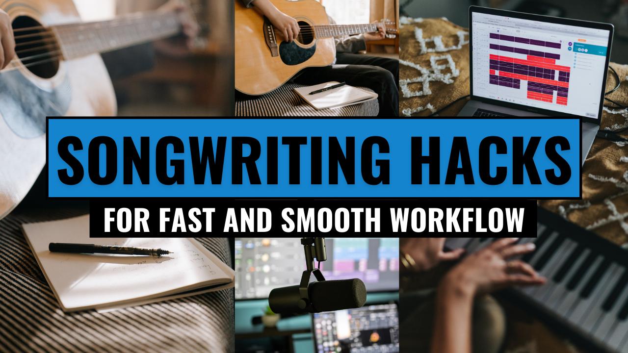 songwriting hacks