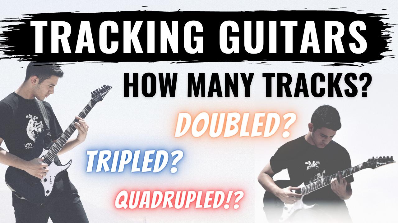 tracking guitars – how many tracks